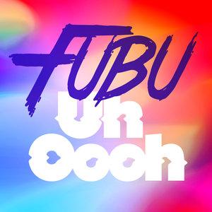 FUBU - Uh Oooh