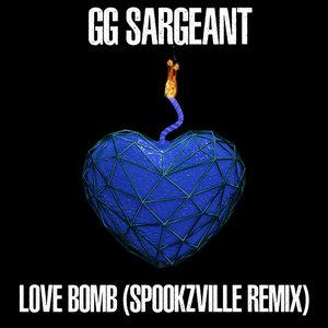 GG SARGEANT - Love Bomb (Spookzville Remix)
