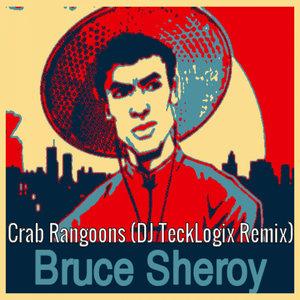 BRUCE SHEROY - Crab Rangoons (DJ TeckLogix Remix)