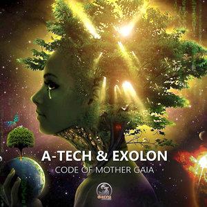 A-TECH & EXOLON - Code Of Mother Gaia