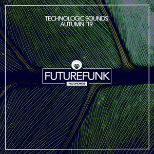 VARIOUS/DAVE SERANO - Technologic Sounds (Autumn '19)