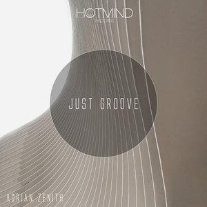 ADRIAN ZENITH - Just Groove