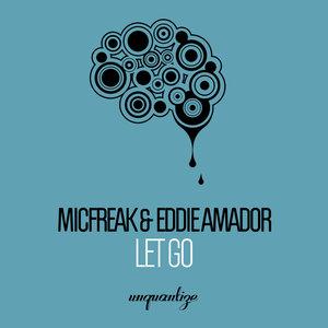 EDDIE AMADOR & MICFREAK - Let Go