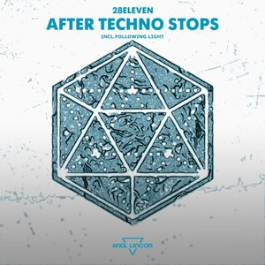 28ELEVEN - After Techno Stops
