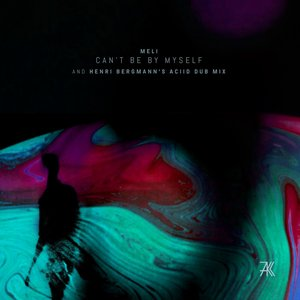MELI - Can't Be By Myself