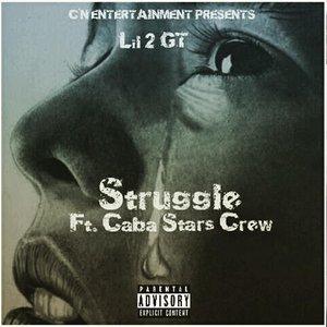 LIL 2 GT feat CABA STARS CREW - Struggle