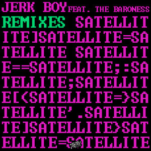 Jerk Boy / The Baroness - Satellite (Remixes)