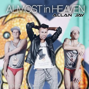 ALLAN JAY - Almost In Heaven (Bmonde Mix)