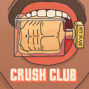 CRUSH CLUB feat NICKI B THE VAGABOND - My Man