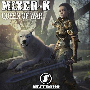 MIXER-K - Queen Of War