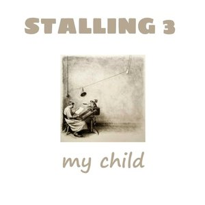 STALLING 3 - My Child