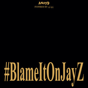ANOYD - Blame It On Jay Z (Explicit)