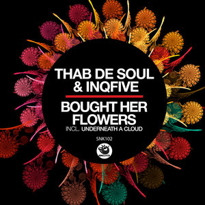 INQFIVE/THAB DE SOUL - Bought Her Flowers