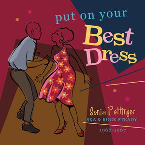 VARIOUS - Put On Your Best Dress/Sonia Pottinger's Ska & Rock Steady 1966-67 (Expanded Version)