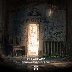 KILLAHEADZ - Fighting For The Dream