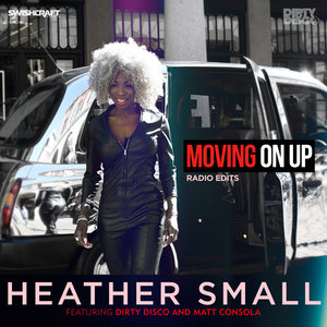HEATHER SMALL feat DIRTY DISCO - Moving On Up (Radio Edits)