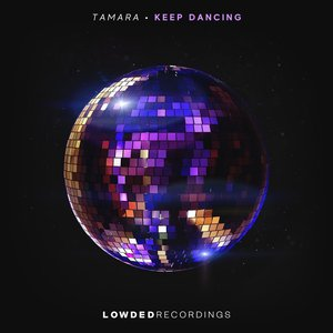 TAMARA - Keep Dancing