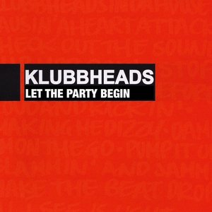 KLUBBHEADS - Let The Party Begin