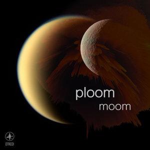 PLOOM - Moom