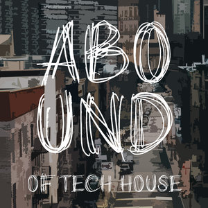 VARIOUS - Abound Of Tech House Part 9