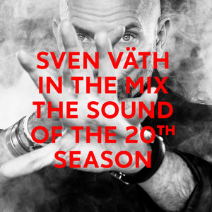 Sven Vath - Sven Vath In The Mix - The Sound Of The 20th Season