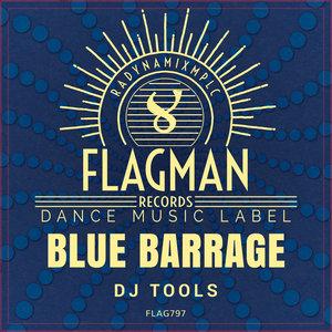 BAGBACK/SKYWORX/SHUGAR HOUSE/LATISHEV/OXYENEN/POOUUFF/DURA - Blue Barrage DJ Tools