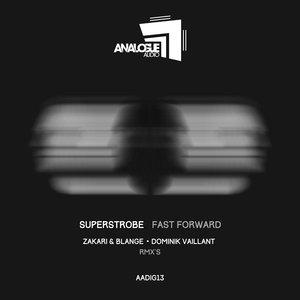 SUPERSTROBE - Fast Forward