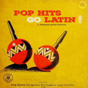 MINIMATIC - Pop Hits Go Latin