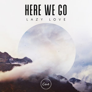 LAZY LOVE - Here We Go