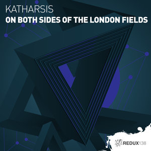 KATHARSIS - On Both Sides Of The London Fields