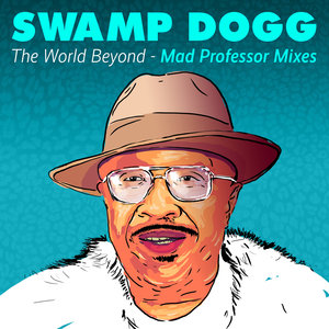 SWAMP DOGG - The World Beyond (Mad Professor Mixes)