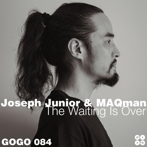 Joseph Junior/MAQman - The Waiting Is Over