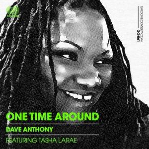 DAVE ANTHONY feat TASHA LARAE - One Time Around
