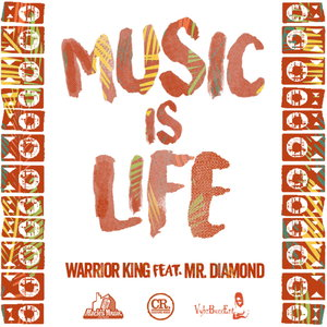 WARRIOR KING feat MR DIAMOND - Music Is Life