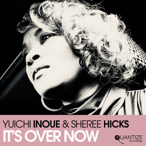 YUICHI INOUE/SHEREE HICKS - It's Over Now