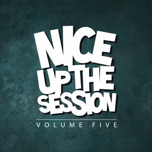 VARIOUS - NICE UP! The Session Vol 5