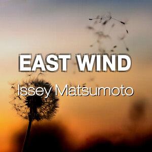 ISSEY MATSUMOTO - East Wind