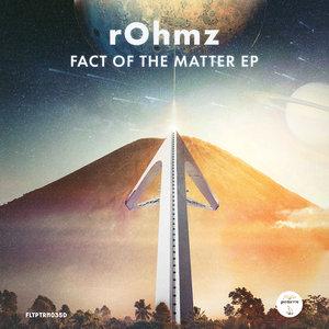 ROHMZ - Fact Of The Matter EP