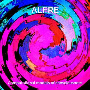 ALFRE - Computational Models Of Consciousness