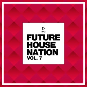 VARIOUS - Future House Nation Vol 7