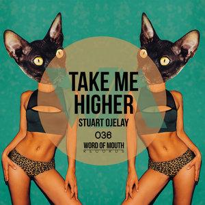 STUART OJELAY - Take Me Higher
