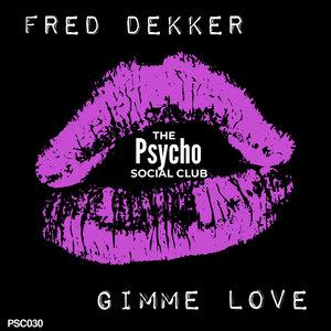 FRED DEKKER - Gimme Love