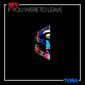 XEY - If You Were To Leave