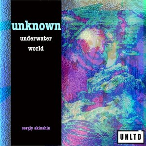 SERGIY AKINSHIN - Unknown Underwater World