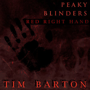 PEAKY BLINDERS feat TIM BARTON - Red Right Hand