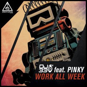 DJ 33 feat PINKY - Work All Week