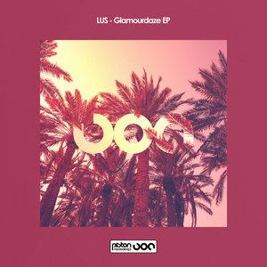 LUS - Glamourdaze EP