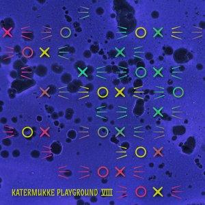 VARIOUS - Katermukke Playground VIII