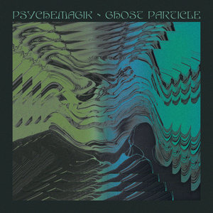 PSYCHEMAGIK feat LIAM MAGILL - Ghost Particle