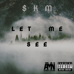 $KM - Let Me See (Explicit)